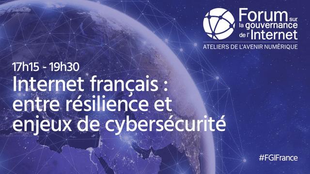 Internet français : entre résilience et cybersécurité